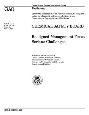 Primary view of object titled 'Chemical Safety Board: Realigned Management Faces Serious Challenges'.