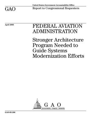 Primary view of object titled 'Federal Aviation Administration: Stronger Architecture Program Needed to Guide Systems Modernization Efforts'.