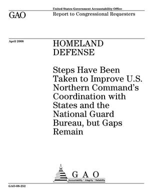 Primary view of object titled 'Homeland Defense: Steps Have Been Taken to Improve U.S. Northern Command's Coordination with States and the National Guard Bureau, but Gaps Remain'.