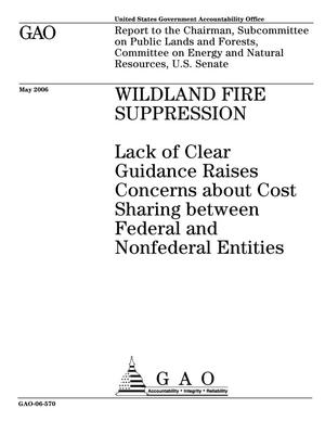Primary view of object titled 'Wildland Fire Suppression: Lack of Clear Guidance Raises Concerns about Cost Sharing between Federal and Nonfederal Entities'.