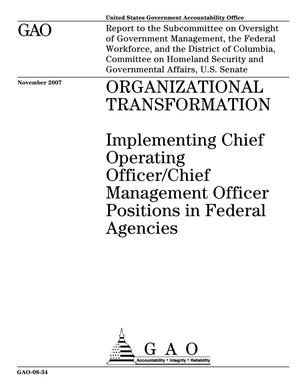 Primary view of object titled 'Organizational Transformation: Implementing Chief Operating Officer/Chief Management Officer Positions in Federal Agencies'.