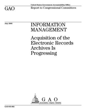 Primary view of object titled 'Information Management: Acquisition of the Electronics Records Archives Is Progressing'.