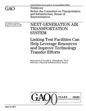 Primary view of object titled 'Next Generation Air Transportation System: Linking Test Facilities Can Help Leverage Resources and Improve Technology Transfer Efforts'.