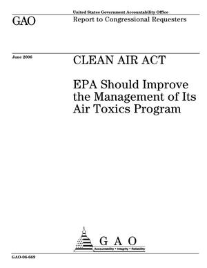 Primary view of object titled 'Clean Air Act: EPA Should Improve the Management of Its Air Toxics Program'.