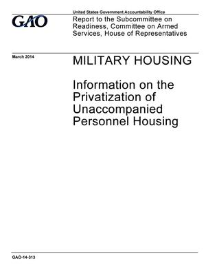 Primary view of object titled 'Military Housing: Information on the Privatization of Unaccompanied Personnel Housing'.