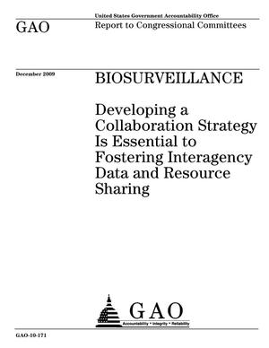 Primary view of object titled 'Biosurveillance: Developing a Collaboration Strategy Is Essential to Fostering Interagency Data and Resource Sharing'.