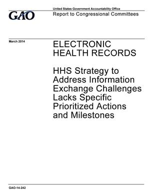 Primary view of object titled 'Electronic Health Records: HHS Strategy to Address Information Exchange Challenges Lacks Specific Prioritized Actions and Milestones'.