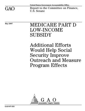 Primary view of object titled 'Medicare Part D Low-Income Subsidy: Additional Efforts Would Help Social Security Improve Outreach and Measure Program Effects'.
