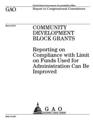 Primary view of object titled 'Community Development Block Grants: Reporting on Compliance with Limit on Funds Used for Administration Can Be Improved'.