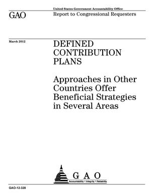Primary view of object titled 'Defined Contribution Plans: Approaches in Other Countries Offer Beneficial Strategies in Several Areas'.
