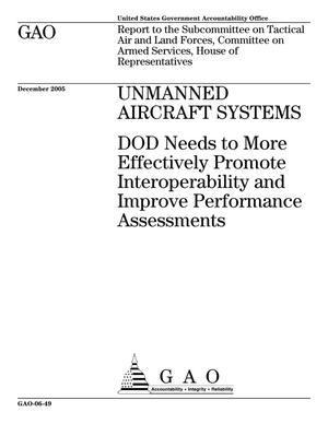 Primary view of object titled 'Unmanned Aircraft Systems: DOD Needs to More Effectively Promote Interoperability and Improve Performance Assessments'.