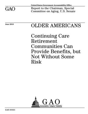 Primary view of object titled 'Older Americans: Continuing Care Retirement Communities Can Provide Benefits, but Not Without Some Risk'.