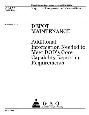 Primary view of object titled 'Depot Maintenance: Additional Information Needed to Meet DOD's Core Capability Reporting Requirements'.