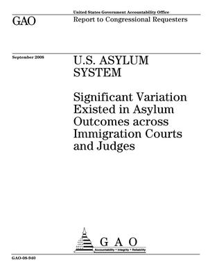 Primary view of object titled 'U.S. Asylum System: Significant Variation Existed in Asylum Outcomes across Immigration Courts and Judges'.