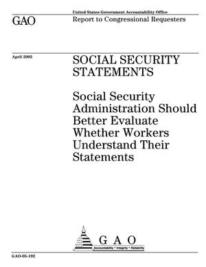 Primary view of object titled 'Social Security Statements: Social Security Administration Should Better Evaluate Whether Workers Understand Their Statements'.