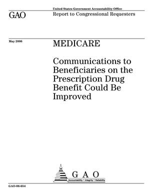 Primary view of object titled 'Medicare: Communications to Beneficiaries on the Prescription Drug Benefit Could Be Improved'.