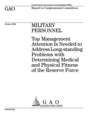 Primary view of object titled 'Military Personnel: Top Management Attention Is Needed to Address Long-standing Problems with Determining Medical and Physical Fitness of the Reserve Force'.