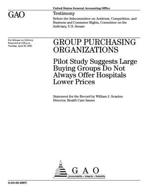 Primary view of object titled 'Group Purchasing Organizations: Pilot Study Suggests Large Buying Groups Do Not Always Offer Hospitals Lower Prices'.