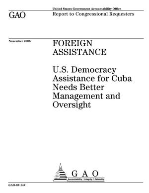 Primary view of object titled 'Foreign Assistance: U.S. Democracy Assistance for Cuba Needs Better Management and Oversight'.