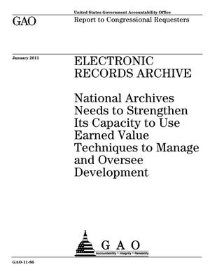 Primary view of object titled 'Electronic Records Archive: National Archives Needs to Strengthen Its Capacity to Use Earned Value Techniques to Manage and Oversee Development'.