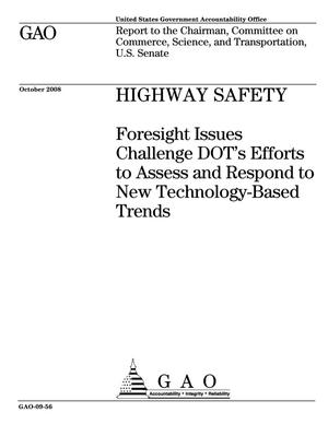 Primary view of object titled 'Highway Safety: Foresight Issues Challenge DOT's Efforts to Assess and Respond to New Technology-Based Trends'.