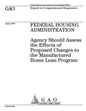 Primary view of object titled 'Federal Housing Administration: Agency Should Assess the Effects of Proposed Changes to the Manufactured Home Loan Program'.