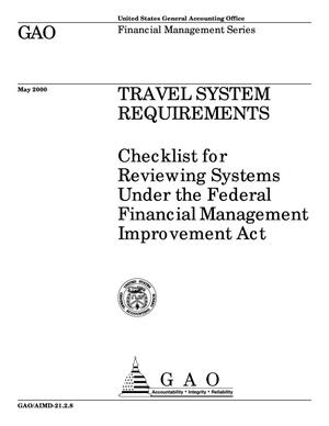 Primary view of object titled 'Travel System Requirements: Checklist for Reviewing Systems Under the Federal Financial Management Improvement Act (Supersedes AIMD-00-21.2.8)'.