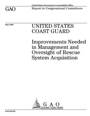 Primary view of object titled 'United States Coast Guard: Improvements Needed in Management and Oversight of Rescue System Acquisition'.