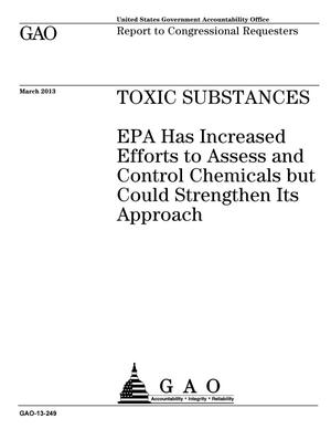 Primary view of object titled 'Toxic Substances: EPA Has Increased Efforts to Assess and Control Chemicals but Could Strengthen Its Approach'.