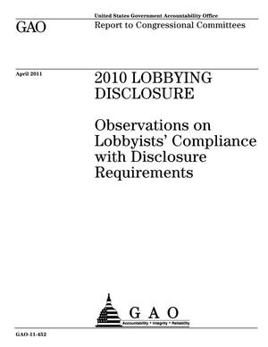 Primary view of object titled '2010 Lobbying Disclosure: Observations on Lobbyists' Compliance with Disclosure Requirements'.