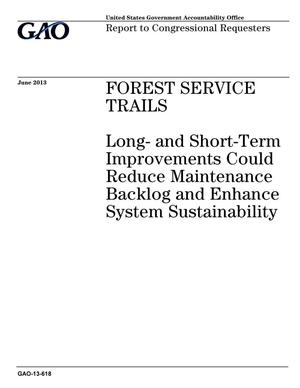 Primary view of object titled 'Forest Service Trails: Long- and Short-Term Improvements Could Reduce Maintenance Backlog and Enhance System Sustainability'.
