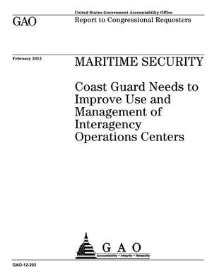 Primary view of object titled 'Maritime Security: Coast Guard Needs to Improve Use and Management of Interagency Operations Centers'.