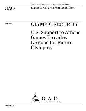 Primary view of object titled 'Olympic Security: U.S. Support to Athens Games Provides Lessons for Future Olympics'.