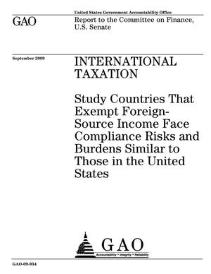 Primary view of object titled 'International Taxation: Study Countries That Exempt Foreign-Source Income Face Compliance Risks and Burdens Similar to Those in the United States'.