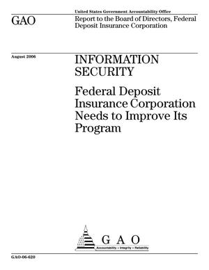 Primary view of object titled 'Information Security: Federal Deposit Insurance Corporation Needs to Improve Its Program'.