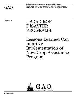 Primary view of object titled 'USDA Crop Disaster Programs: Lessons Learned Can Improve Implementation of New Crop Assistance Program'.