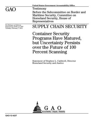 Primary view of object titled 'Supply Chain Security: Container Security Programs Have Matured, but Uncertainty Persists over the Future of 100 Percent Scanning'.