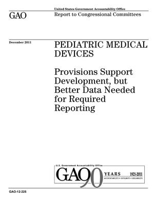 Primary view of object titled 'Pediatric Medical Devices: Provisions Support Development, but Better Data Needed for Required Reporting'.