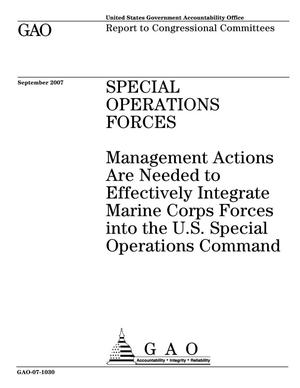 Primary view of Special Operations Forces: Management Actions Are Needed to Effectively Integrate Marine Corps Forces into the U.S. Special Operations Command