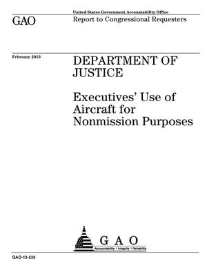 Primary view of object titled 'Department Of Justice: Executives' Use of Aircraft for Nonmission Purposes'.