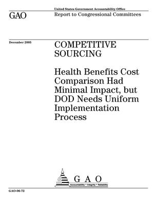 Primary view of object titled 'Competitive Sourcing: Health Benefits Cost Comparison Had Minimal Impact, but DOD Needs Uniform Implementation Process'.
