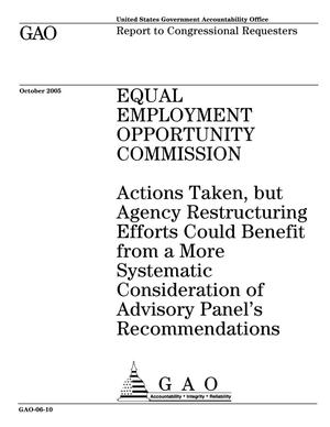 Primary view of object titled 'Equal Employment Opportunity Commission: Actions Taken, but Agency Restructuring Efforts Could Benefit from a More Systematic Consideration of Advisory Panel's Recommendations'.