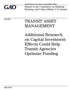 Primary view of object titled 'Transit Asset Management: Additional Research on Capital Investment Effects Could Help Transit Agencies Optimize Funding'.