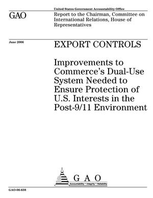 Primary view of object titled 'Export Controls: Improvements to Commerce's Dual-Use System Needed to Ensure Protection of U.S. Interests in the Post-9/11 Environment'.