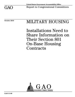 Primary view of object titled 'Military Housing: Installations Need to Share Information on Their Section 801 On-Base Housing Contracts'.