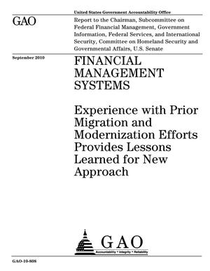 Primary view of object titled 'Financial Management Systems: Experience with Prior Migration and Modernization Efforts Provides Lessons Learned for New Approach'.