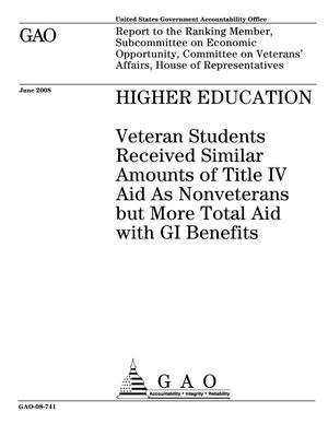Primary view of object titled 'Higher Education: Veteran Students Received Similar Amounts of Title IV Aid As Nonveterans but More Total Aid with GI Benefits'.