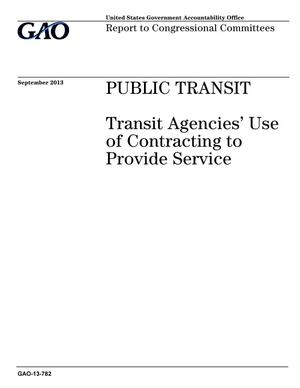 Primary view of object titled 'Public Transit: Transit Agencies' Use of Contracting to Provide Service'.