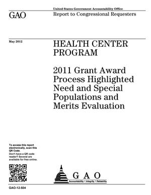 Primary view of object titled 'Health Center Program: 2011 Grant Award Process Highlighted Need and Special Populations and Merits Evaluation'.