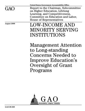 Primary view of object titled 'Low-Income and Minority Serving Institutions: Management Attention to Long-standing Concerns Needed to Improve Education's Oversight of Grant Programs'.